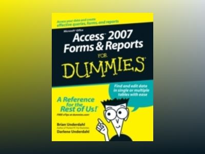 AccessTM 2007 Forms & Reports For Dummies av Brian Underdahl