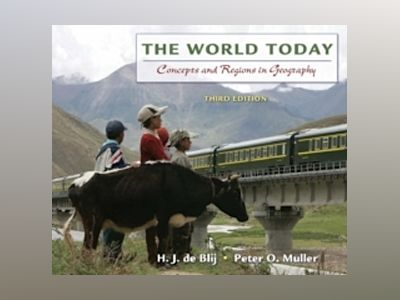The World Today: Concepts and Regions in Geography, 3rd Edition av H. J. de Blij