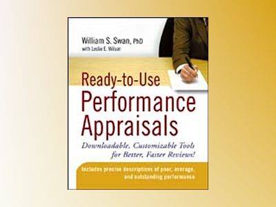 Ready-to-Use Performance Appraisals: Downloadable, Customizable Tools for B av William S. Swan