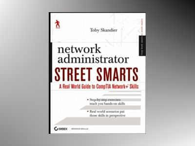 Networking Street Smarts: A Hands-on Guide to Essential Network+ Skills av Toby Skandier