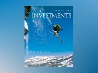 Investments: Analysis and Management, 10th Edition av Charles P. Jones