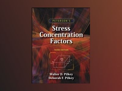 Peterson's Stress Concentration Factors, 3rd Edition av Walter D. Pilkey