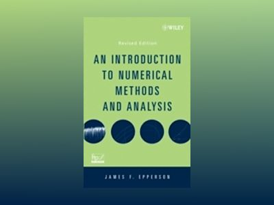 An Introduction to Numerical Methods and Analysis, Revised Edition av James F. Epperson