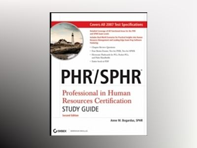 PHR/SPHR: Professional in Human Resources Certification Study Guide(include av Anne M. Bogardus
