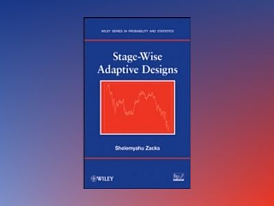 Stage-Wise Adaptive Designs av Shelemyahu Zacks