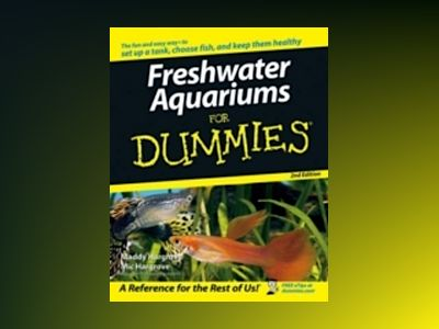 Freshwater Aquariums For Dummies, 2nd Edition av Maddy Hargrove