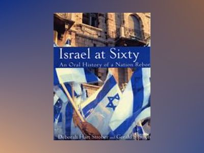Israel at Sixty: An Oral History of a Nation Reborn av Deborah Hart Strober