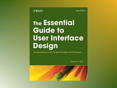 The Essential Guide to User Interface Design: An Introduction to GUI Design av Wilbert O. Galitz