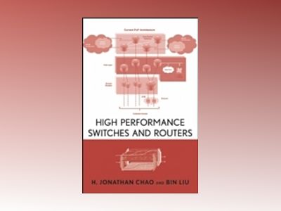 High Performance Switches and Routers av H. Jonathan Chao