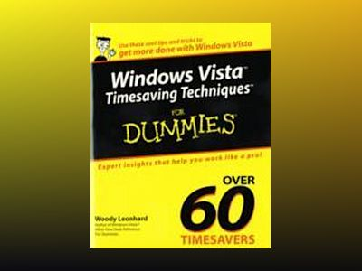 Windows VistaTM Timesaving TechniquesTM For Dummies av Woody Leonhard