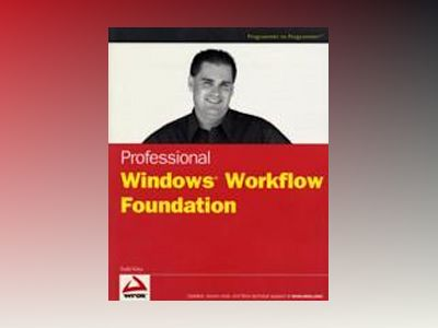 Professional Windows Workflow Foundation av Todd Kitta