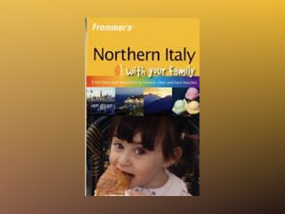 Frommer's Northern Italy with Your Family, 1st Edition av Nick Bruno