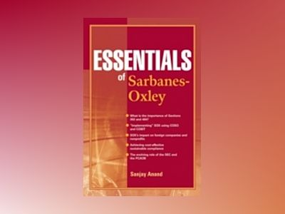 Essentials of Sarbanes-Oxley av Sanjay Anand