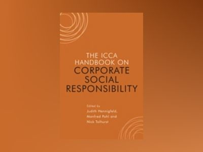 The ICCA Handbook of Corporate Social Responsibility av Manfred Pohl