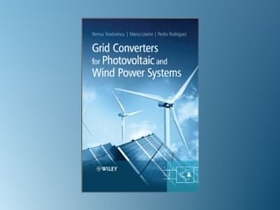 Grid Converters for Photovoltaic and Wind Power Systems av Remus Teodorescu