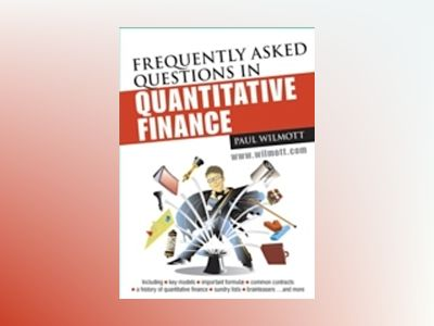 Frequently Asked Questions in Quantitative Finance av Paul Wilmott