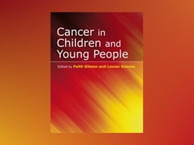 Cancer in Children and Young People av Faith Gibson