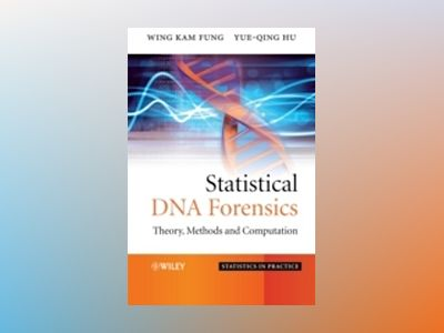 Statistical DNA Forensics: Theory, Methods and Computation av Wing Kam Fung