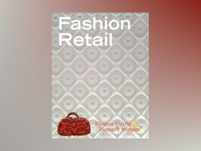 Fashion Retail, 2nd Edition av Howard Watson