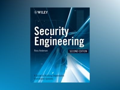 Security Engineering: A Guide to Building Dependable Distributed Systems, 2 av Ross J. Anderson