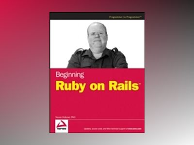Beginning Ruby on RailsTM av Steve Holzner