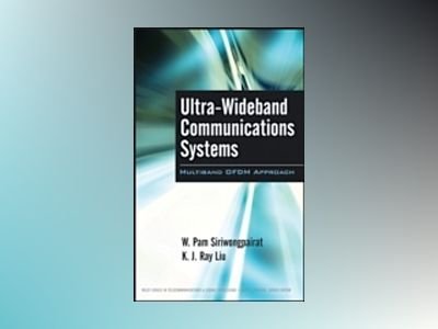 Ultra-Wideband Communications Systems : Multiband OFDM Approach av W. PamSiriwongpairat