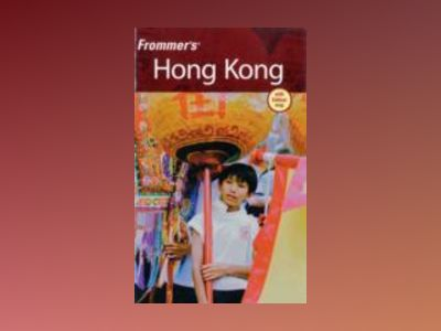Frommer's Hong Kong, 9th Edition av Beth Reiber