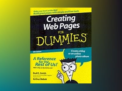 Creating Web Pages For Dummies , 8th Edition av Bud E. Smith
