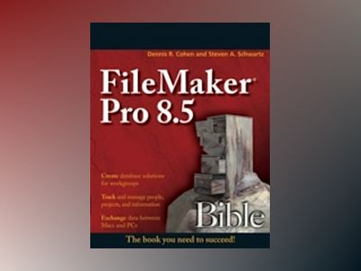 FileMaker Pro 8.5 Bible av Dennis R. Cohen