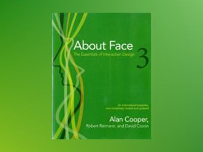 About Face 3: The Essentials of Interaction Design av Alan Cooper