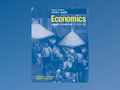 Economics: Theory and Practice, Study Guide, 8th Edition av Patrick J. Welch