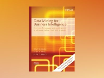 Data Mining for Business Intelligence: Concepts, Techniques, and Applicatio av Nitin R Patel