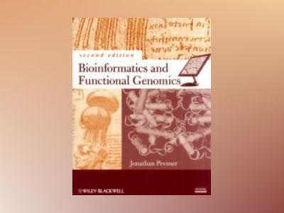 Bioinformatics and Functional Genomics, 2nd Edition av Jonathan Pevsner