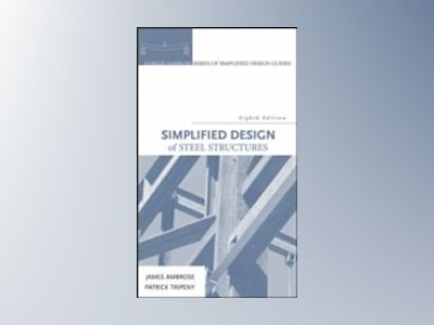 Simplified Design of Steel Structures, 8th Edition av James Ambrose