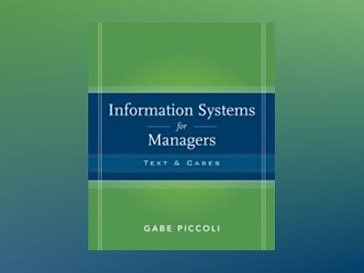 Information Systems for Managers: Texts and Cases, 1st Edition av Gabe Piccoli