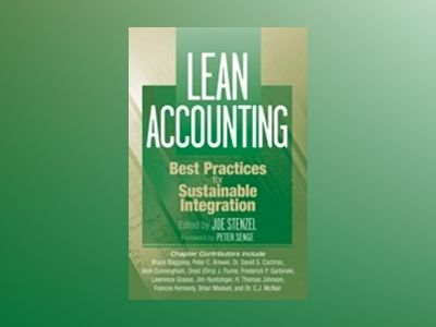 Lean Accounting: Best Practices for Integration av Joseph P. Stenzel