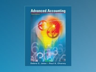 Advanced Accounting, 3rd Edition av Debra C. Jeter