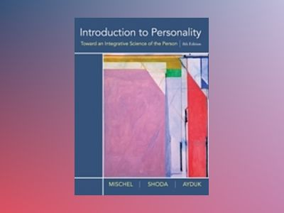 Introduction to Personality: Toward an Integrative Science of the Person, 8 av Walter Mischel