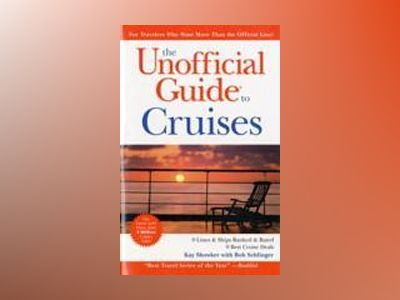 The Unofficial Guide to Cruises, 10th Edition av Kay Showker