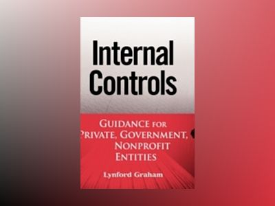 Internal Controls for Private and Not-for-Profit Entities : A Handbook and av Lynford Graham