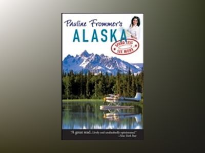 Pauline Frommer's Alaska, 1st Edition av David Thompson