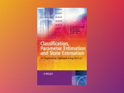 Classification, Parameter Estimation and State    Estimation: An Engineerin av Ferdinand van der Heijden
