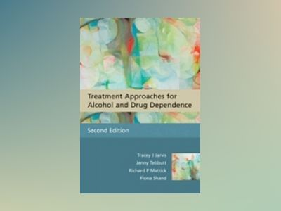 Treatment Approaches for Alcohol and Drug Dependence: An Introductory Guide av Tracey J. Jarvis