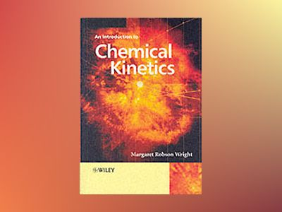Introduction to Chemical Kinetics av M. R. Wright