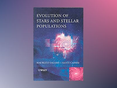 Evolution of Stars and Stellar Populations av Maurizio Salaris