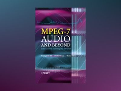 MPEG-7 Audio and Beyond: Audio Content Indexing and Retrieval av Hyoung-Gook Kim