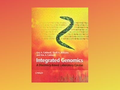 Integrated Genomics: A Discovery-Based Laboratory Course av Guy Caldwell