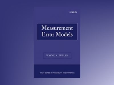Measurement Error Models av Wayne A. Fuller