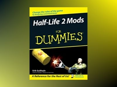 Half Life 2 Mods For Dummies av Erik Guilfoyle