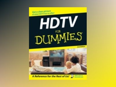 HDTV For Dummies, 2nd Edition av Danny Briere